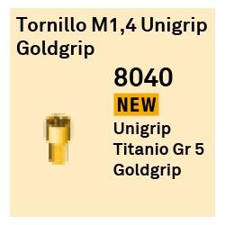 Tornillo M1.4 - Unigrip Goldgrip Cónica Externa